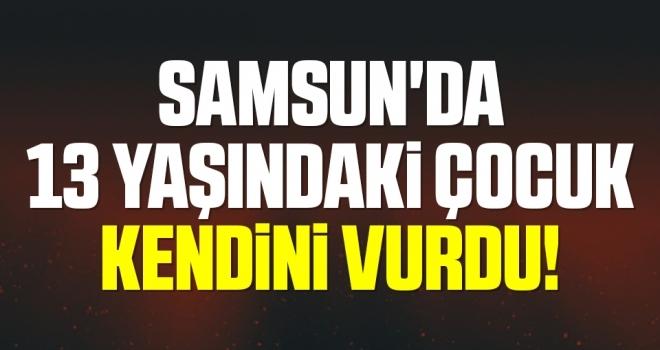 Samsun'da 13 yaşındaki çocuk tüfekle kendini vurdu
