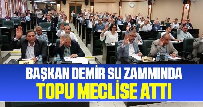 Başkan Demir Su ZammındaTopu Meclise Attı