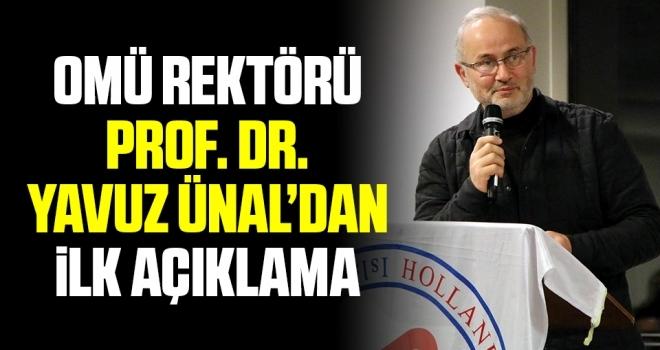 OMÜ Rektörü Prof. Dr. Yavuz Ünal'dan ilk açıklama