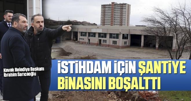 Başkan Sarıcaoğlu İstihdam İçin Şantiye Binasını Boşalttı