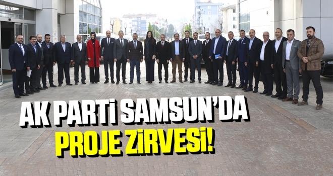 AK Parti Samsun'da Proje Zirvesi