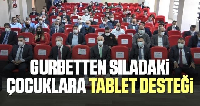 Gurbetten sıladaki çocuklara tablet desteği