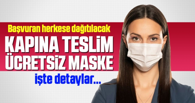 Başvuran Herkese Kapına Teslim Ücretsiz Maske