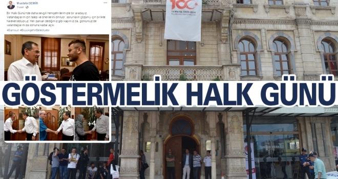 Başkan Mustafa Demir'in Göstermelik Halk Günü