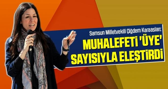 Samsun Milletvekili Karaaslan Muhalefeti 'Üye' Sayısıyla Eleştirdi