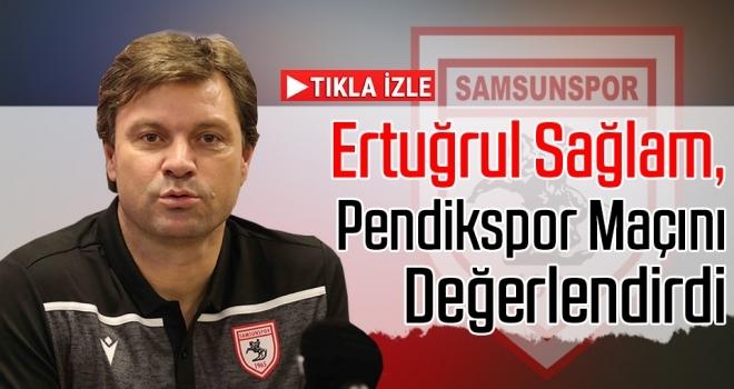 Yılport Samsunspor Teknik Direktörü Ertuğrul Sağlam'dan Maç Sonu Açıklamaları