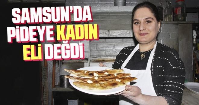 Samsun'da Pideye Kadın Eli Değdi