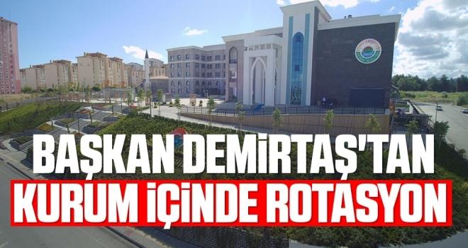 Başkan Demirtaş'tankurum içinde rotasyon
