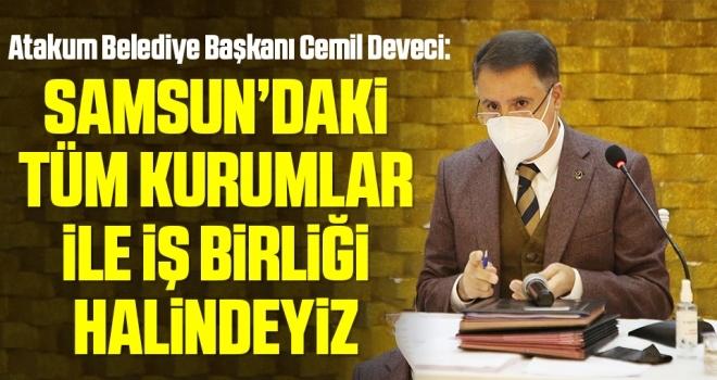 """Başkan Cemil Deveci: """"Atakum'da ortak akılla yönetim var"""