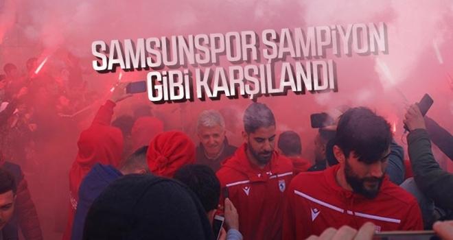 Samsunspor şampiyon gibi karşılandı