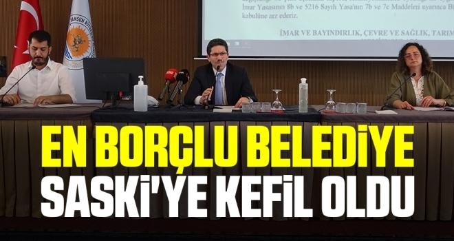 En borçlu belediye SASKİ'ye kefil oldu