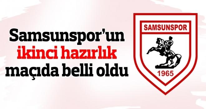 Samsunspor'un ikinci hazırlık maçı da belli oldu