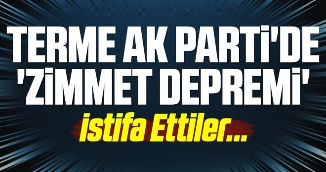 Terme AK Parti'de 'Zimmet Depremi' İstifa Ettiler...