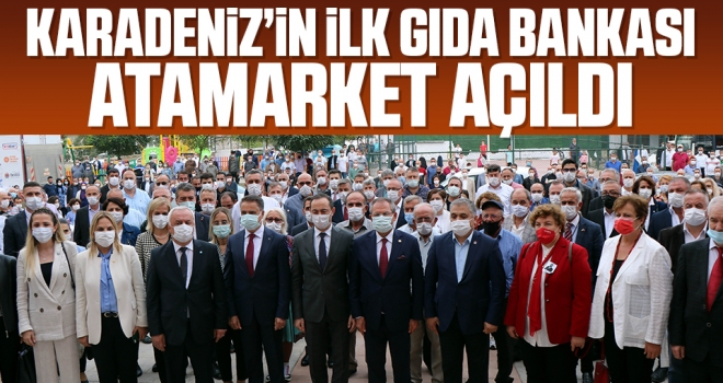 Karadeniz'in ilk gıda bankası AtaMarket açıldı