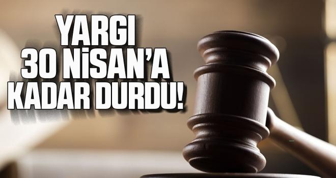 Adli Konulara İlişkin Süreler 30 Nisan'a Kadar Durduruldu
