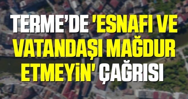 CHP Terme İlçe Başkanı İbrahim Yavuz: Esnafı ve vatandaşımağdur etmeyin' çağrısı
