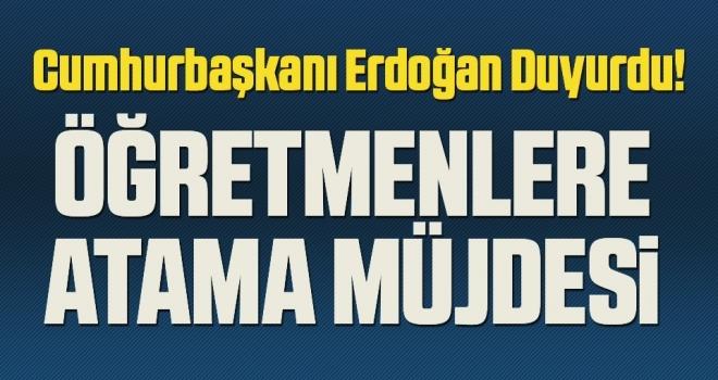 Son Dakika: Cumhurbaşkanı Erdoğan'dan 20 bin öğretmene atama müjdesi