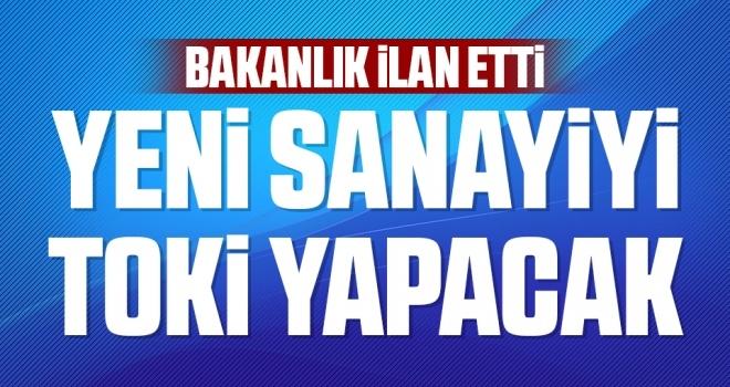Bakanlık ilan etti, Samsun'da yeni sanayiyi TOKİ yapacak