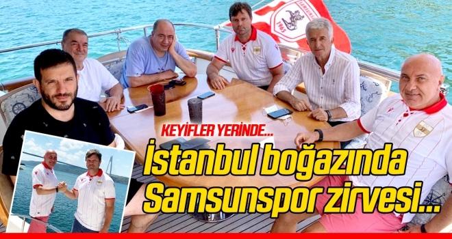 İstanbul boğazında Samsunspor zirvesi