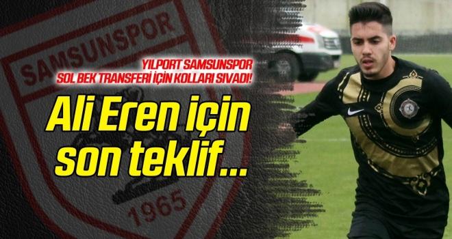 Yılport Samsunspor'dan Ali Eren için son teklif!