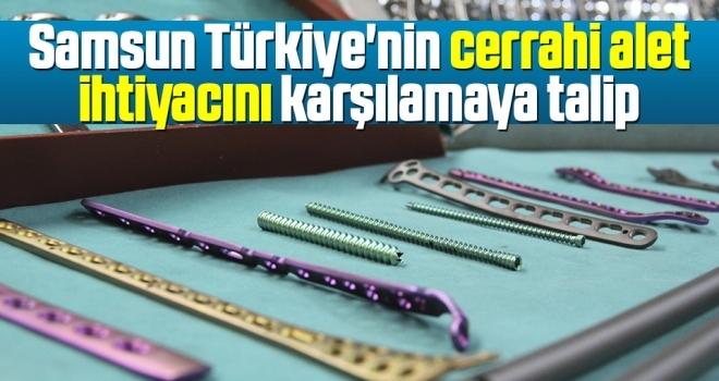 Samsun Türkiye'nin Cerrahi Alet İhtiyacını Karşılamaya Talip