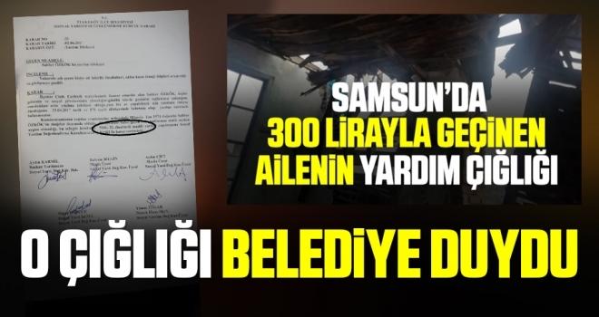 Samsun'da 300 Lirayla Geçinen Ailenin Yardım Çığlığını belediye duydu el uzattı