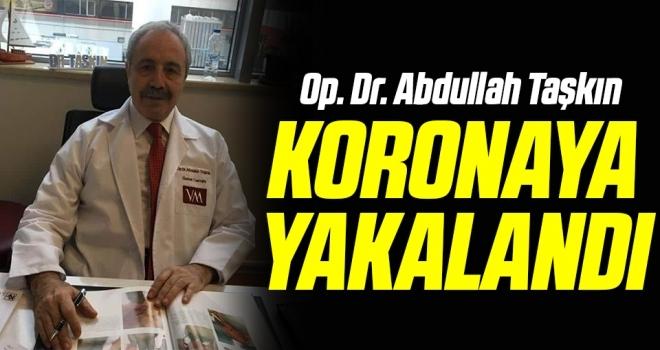 Op. Dr. Abdullah Taşkın koronavirüse yakalandı