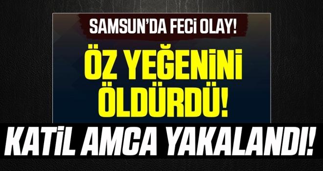 Samsun'da Feci Olay! Öz Yeğenini Öldürdü! Katil Amca Yakalandı