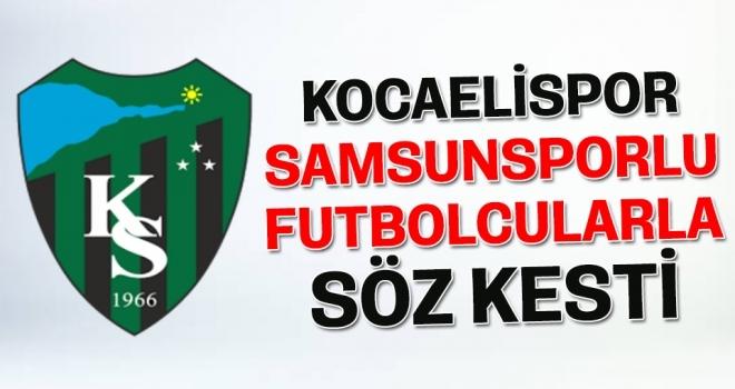 Kocaelispor Samsunsporlu futbolcularla söz kesti
