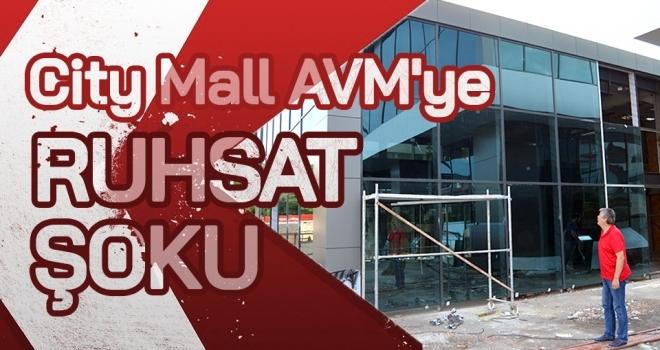 City Mall AVM'yeRuhsat Şoku