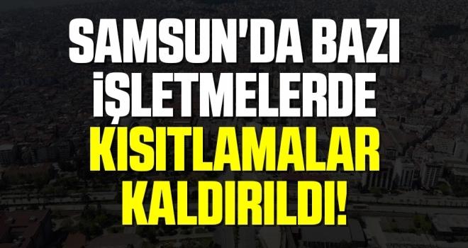 Samsun'da Bazı İşletmelerde Kısıtlamalar Kaldırıldı!