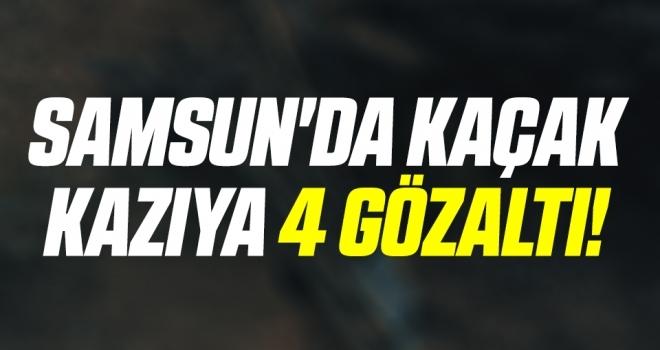 Samsun'da Kaçak Kazıya 4 Gözaltı!