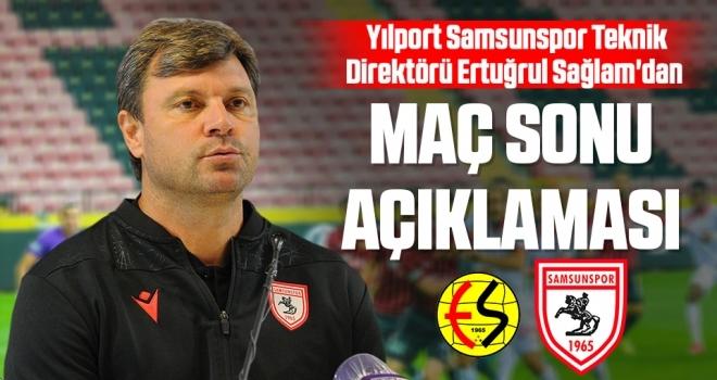 Yılport Samsunspor Teknik Direktörü Ertuğrul Sağlam'dan Maç Sonu Açıklaması