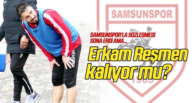 Erkam Reşmen, Samsunspor'da kalıyor mu?