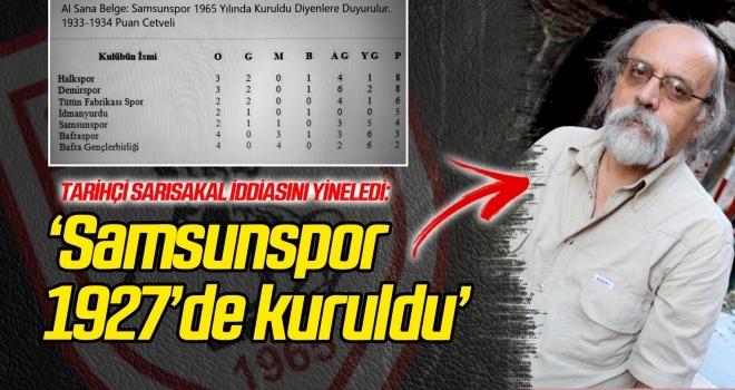 Tarihçi Sarısakal iddiasını yineledi: Samsunspor 1927'de kuruldu!