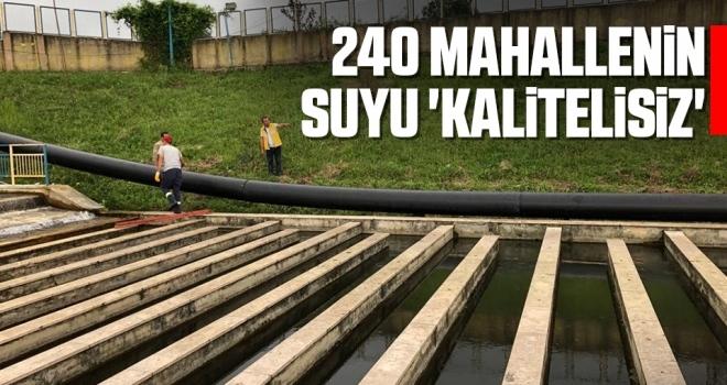 240 mahallenin suyu 'kalitelisiz'
