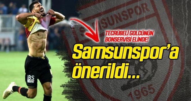 Tecrübeli golcü Samsunspor'a önerildi