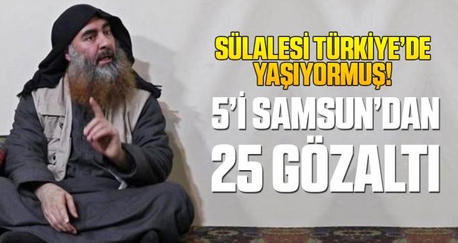 Sülalesi Türkiye'de Yaşıyormuş! 5'i Samsun'dan 25 Gözaltı