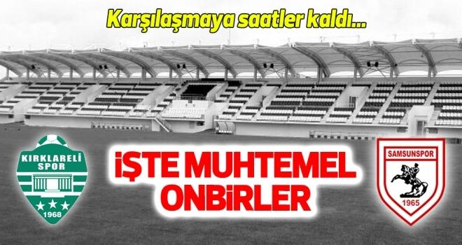 GMG Kırklarelispor - Yılport Samsunspor (Muhtemel 11'ler)
