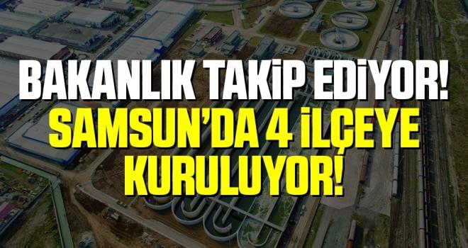 Bakanlık Takip Ediyor! Samsun'da 4 ilçeye Kuruluyor