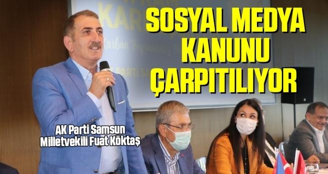 AK Parti Samsun Milletvekili Fuat Köktaş: Sosyal Medya Kanunu çarpıtılıyor