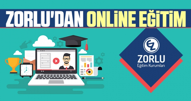 Zorlu'dan Online Eğitim