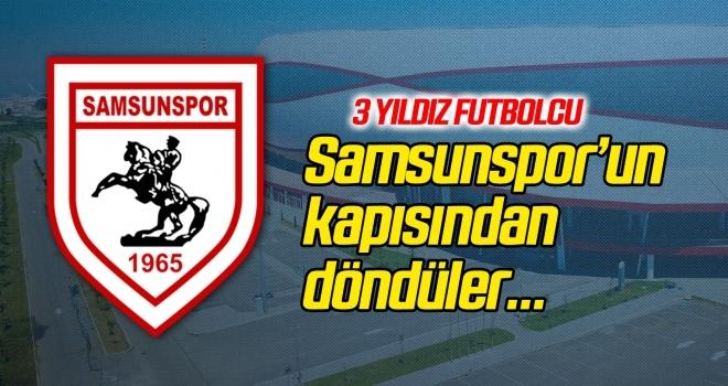 Samsunspor'un kapısından döndüler!