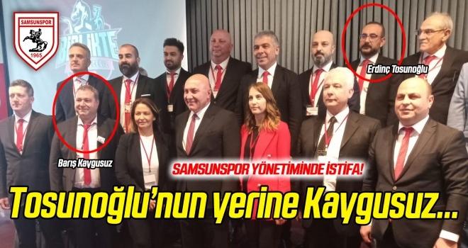 İstifa eden Tosunoğlu yerine yönetim kuruluna Barış Kaygusuz girdi
