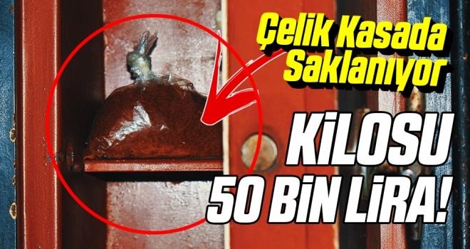 Kilosu 50 Bin Lira! Çelik Kasada Saklanıyor