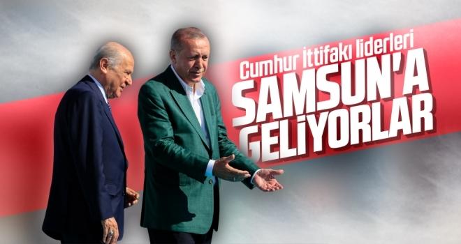 Cumhur İttifakı liderleri Samsun'a Geliyor