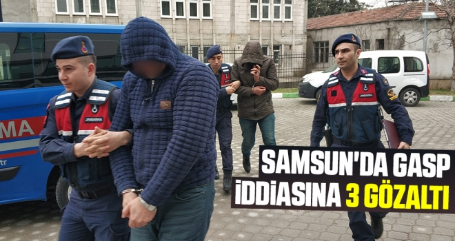 Samsun'da Gasp İddiasına 3 Gözaltı