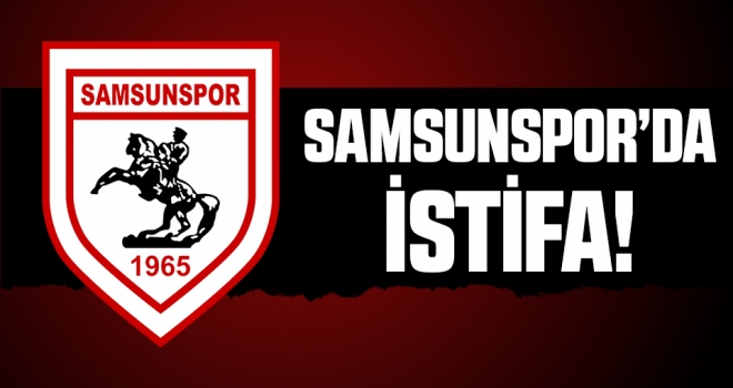 Yılport Samsunspor'da Vural Korkmaz İstifa Etti!