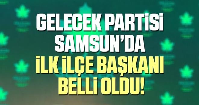 Gelecek Partisi Terme İlçe Başkanı Hacı Bilal Arslan Oldu