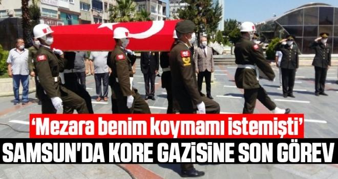 Samsun'da Kore gazisine son görev